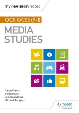 My Revision Notes: OCR GCSE (9-1) Media Studies