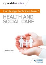 My Revision Notes: Cambridge Technicals Level 3 Health and Social Care