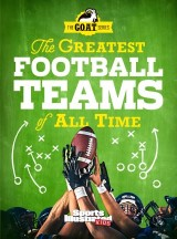 The Greatest Football Teams of All Time (A Sports Illustrated Kids Book)