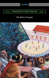 The Birth of Tragedy (translated by William A. Haussmann)
