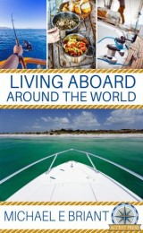 Living Aboard Around the World