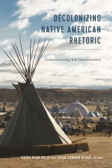 Decolonizing Native American Rhetoric