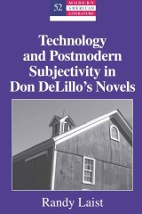 Technology and Postmodern Subjectivity in Don DeLillos Novels