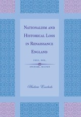 Nationalism and Historical Loss in Renaissance England