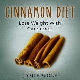 Cinnamon Diet: Lose Weight With Cinnamon