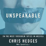 Unspeakable: Chris Hedges on the most Forbidden Topics in America