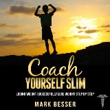 Coach Yourself Slim: Losing weight successfully - lose weight step by step.