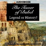 The Tower of Babel: Legend or History?