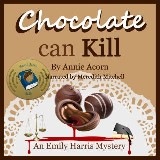 Chocolate Can Kill: An Emily Harris Mystery