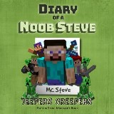 Diary of a Minecraft Noob Steve Book 3: Jeepers Creepers (An Unofficial Minecraft Diary Book)