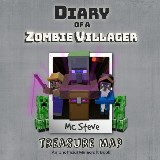 Diary of a Minecraft Zombie Villager Book 4: Treasure Map (An Unofficial Minecraft Diary Book)