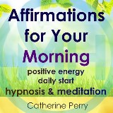 Affirmations for Your Morning: Positive Energy Daily Start, Hypnosis & Meditation