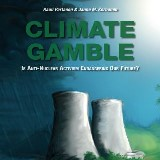 Climate Gamble: Is Anti-Nuclear Activism Endangering Our Future? (2017 edition)