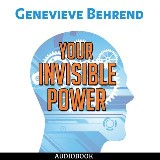 Your Invisible Power: How to Magnetize Yourself to Success