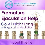 Premature Ejaculation Help: Go All Night Long with Hypnosis & Meditation