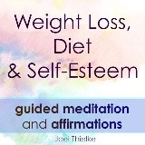 Weight Loss, Diet & Self-Esteem - Guided Meditation & Affirmations