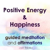 Positive Energy & Happiness - Guided Meditation & Affirmations