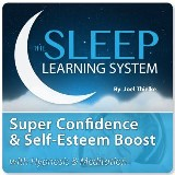 Super Confidence and Self-Esteem Boost with Hypnosis & Meditation (The Sleep Learning System)