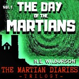The Martian Diaries Vol.1 The Day of the Martians