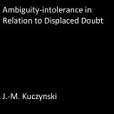 Ambiguity-intolerance in Relation to Displaced Doubt