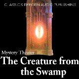 Mystery Theater - The Creature from the Swamp