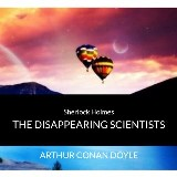 Audio Books : Sir Arthur Conan Doyle - Sherlock Holmes - The Disappearing Scientists