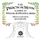 The Practical Mystic - A Guide to Psychic & Intuitive Skills