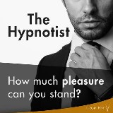 The Hypnotist: How much pleasure can you stand?