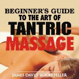 Beginner's Guide to the Art of Tantric Massage