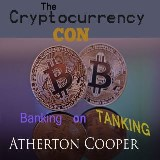 The Cryptocurrency Con: Banking on Tanking
