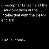 Christopher Langan and the Pseudo-realism of the Intellectual with the Dead-end Job