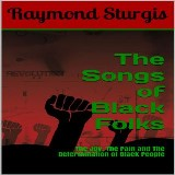 The Songs of Black Folks: The Joy, The Pain and The Determination of Black People