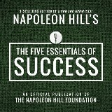 The Five Essentials of Success:An Official Publication of the Napoleon Hill Foundation