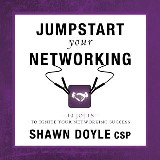 Jumpstart Your Networking:10 Jolts to Ignite Your Networking Success