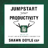 Jumpstart Your Productivity:10 Jolts to Get and Stay Massively Productive