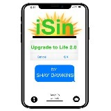 iSin: Upgrade to Life 2.0