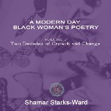 A Modern Day Black Woman's Poetry Volume 1: Two Decades of Growth and Change
