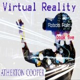Virtual Reality - Robots Rule Book Five