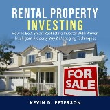 Rental Property Investing: How To Be A Smart Real Estate Investor With Proven Intelligent Property Buy & Managing Techniques