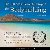 The 100 Most Powerful Prayers for Bodybuilding