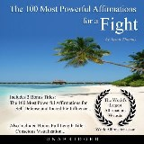 The 100 Most Powerful Affirmations for a Fight