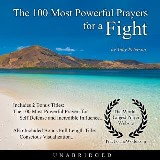 The 100 Most Powerful Prayers for a Fight