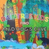 Daintree Kids Find Mad Dog's Cave