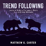 Trend Following: Learn to Make a Fortune in Both Bull and Bear Markets