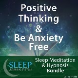 Positive Thinking & Be Anxiety Free - Sleep Learning System Bundle (Sleep Hypnosis & Meditation)