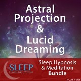 Astral Projection & Lucid Dreaming - Sleep Learning System Bundle (Sleep Hypnosis & Meditation)