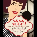VA VA Voom: How to be an amazing Virtual Assistant and every client's most valued asset.