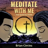 Meditate with Me: The Quest to Christ