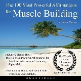 The 100 Most Powerful Affirmations for Muscle Building