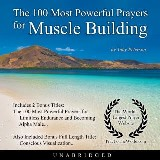 The 100 Most Powerful Prayers for Muscle Building